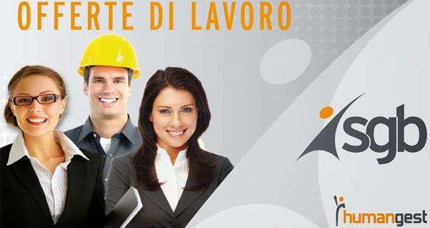 Humangest 1000 opportunità di lavoro in tutta Italia