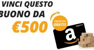 Vinci subito 500€ in buono acquisto su Amazon